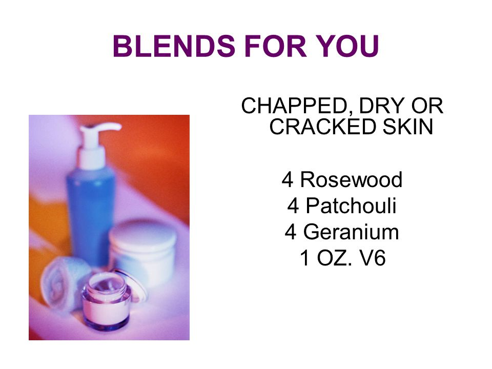 CHAPPED, DRY OR CRACKED SKIN