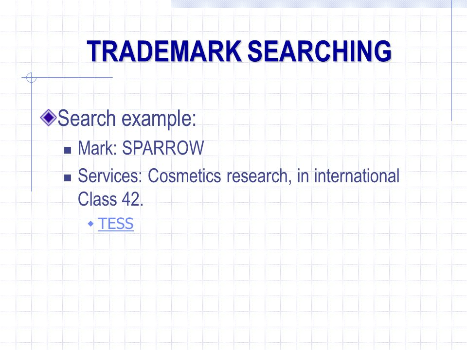 TRADEMARK SEARCHING Search example: Mark: SPARROW