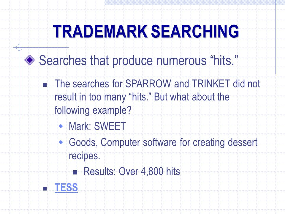 TRADEMARK SEARCHING Searches that produce numerous hits.