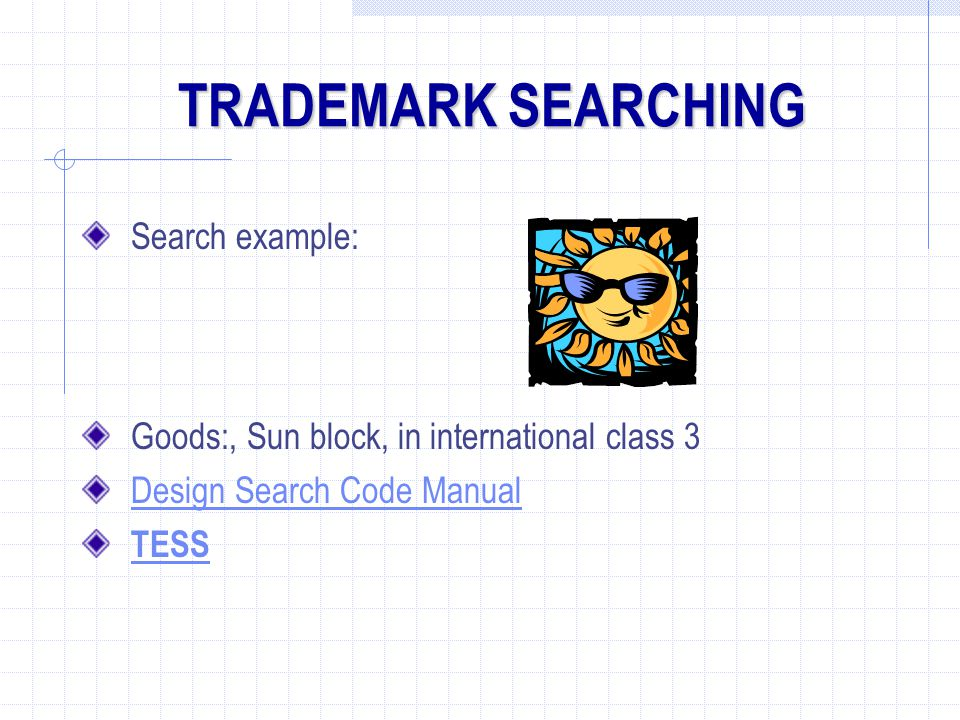 TRADEMARK SEARCHING Search example: