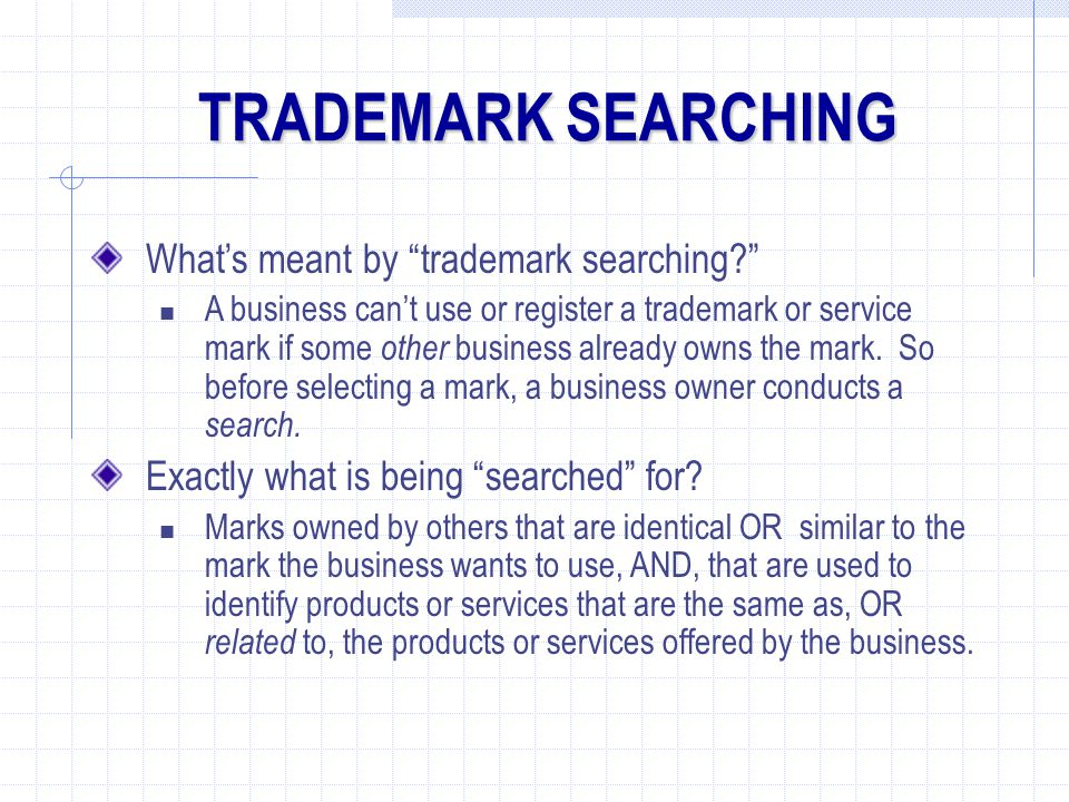 TRADEMARK SEARCHING What's meant by trademark searching