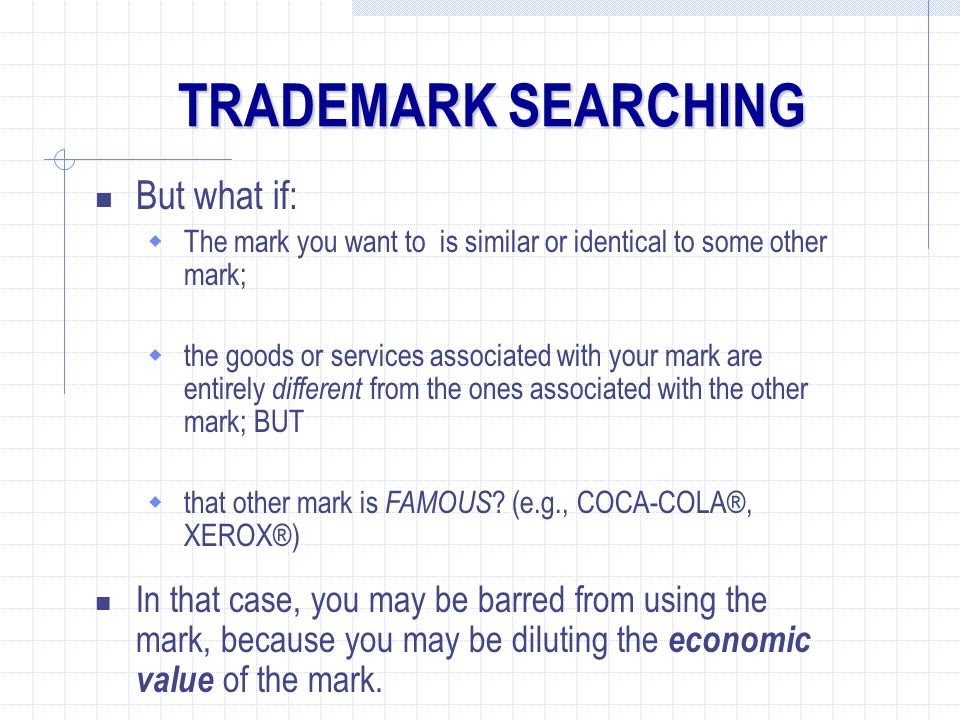TRADEMARK SEARCHING But what if: