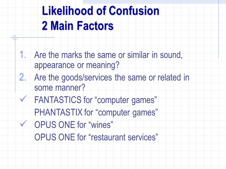 Likelihood of Confusion 2 Main Factors
