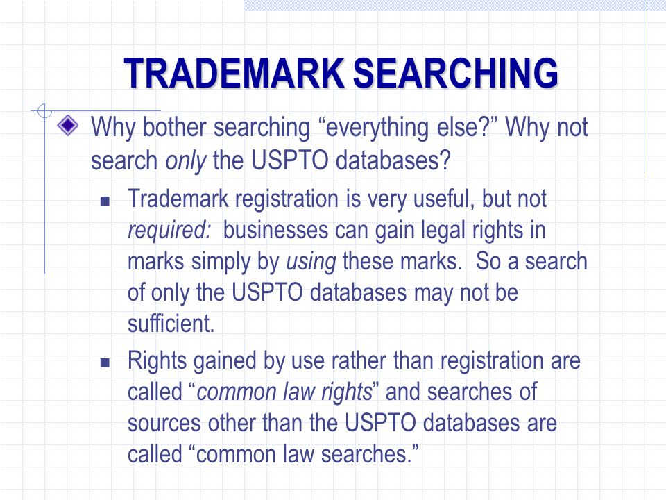 TRADEMARK SEARCHING Why bother searching everything else Why not search only the USPTO databases