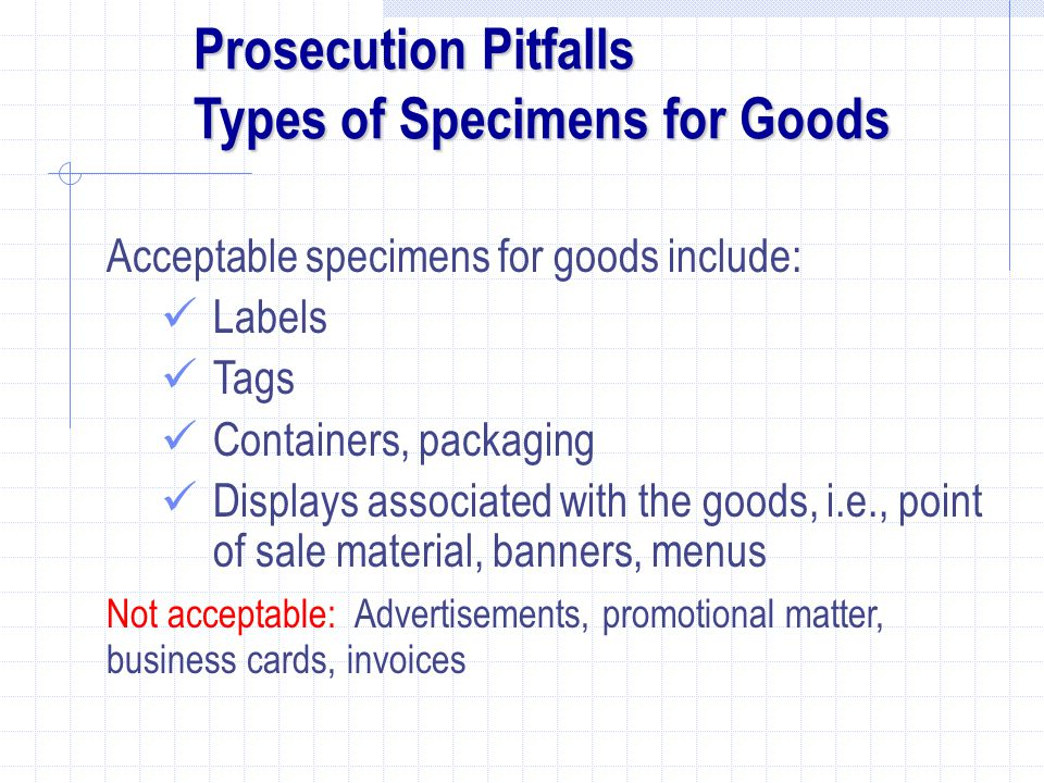 Prosecution Pitfalls Types of Specimens for Goods