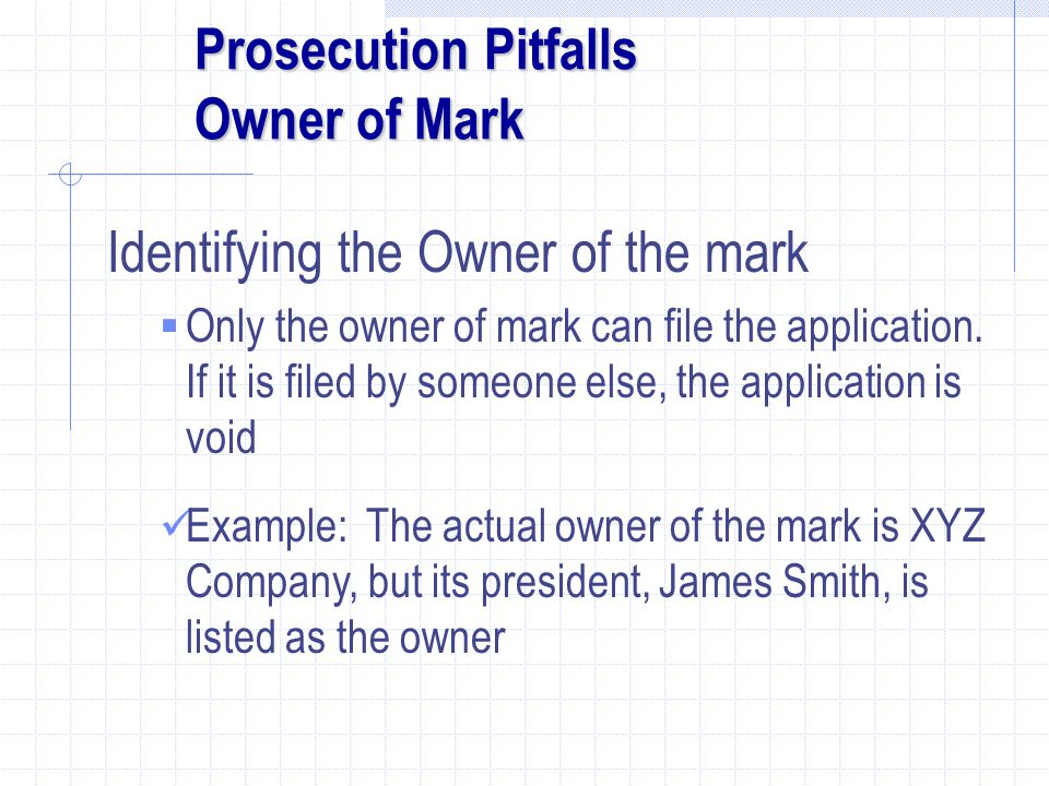 Prosecution Pitfalls Owner of Mark
