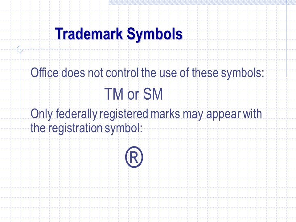 TM or SM Trademark Symbols