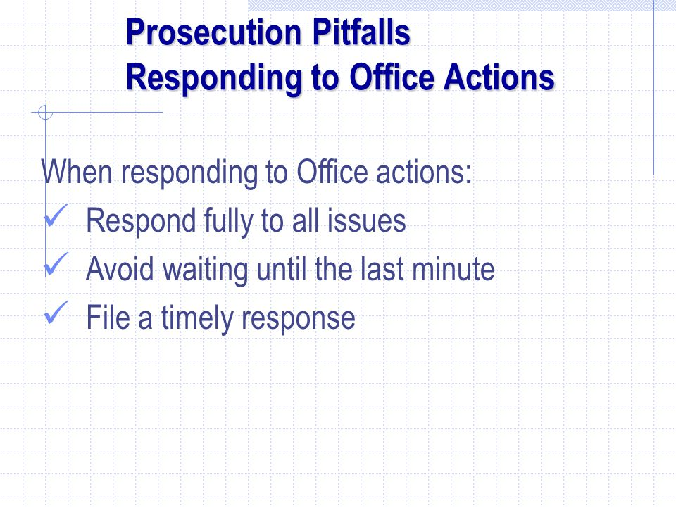 Prosecution Pitfalls Responding to Office Actions
