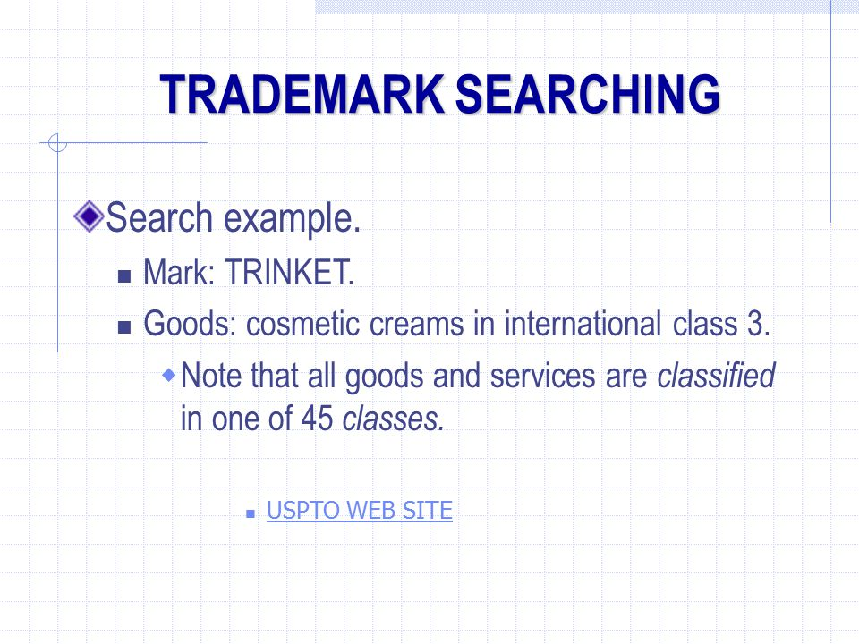 TRADEMARK SEARCHING Search example. Mark: TRINKET.
