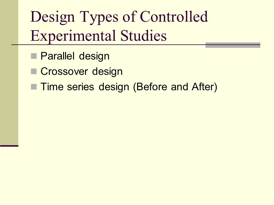 Design Types of Controlled Experimental Studies