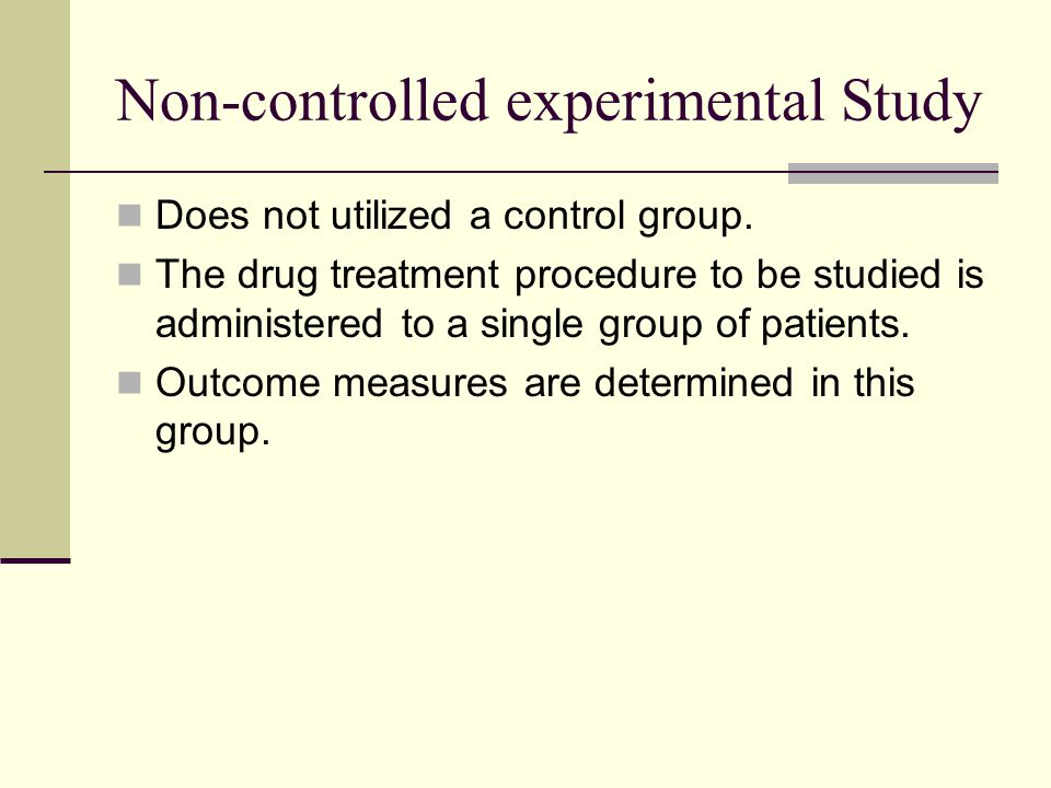 Non-controlled experimental Study