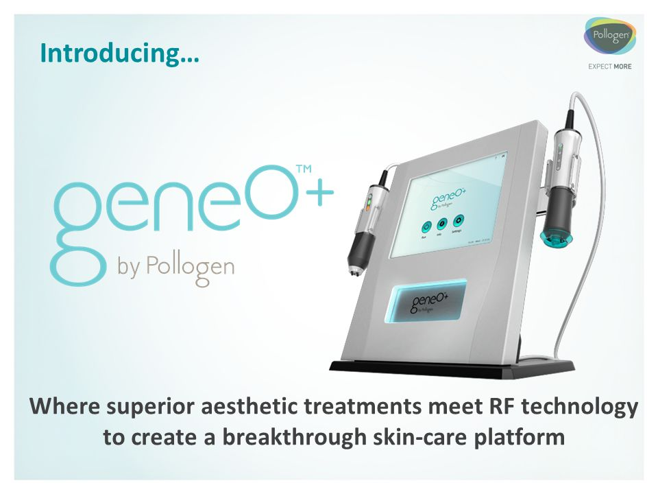Introducing… Where superior aesthetic treatments meet RF technology