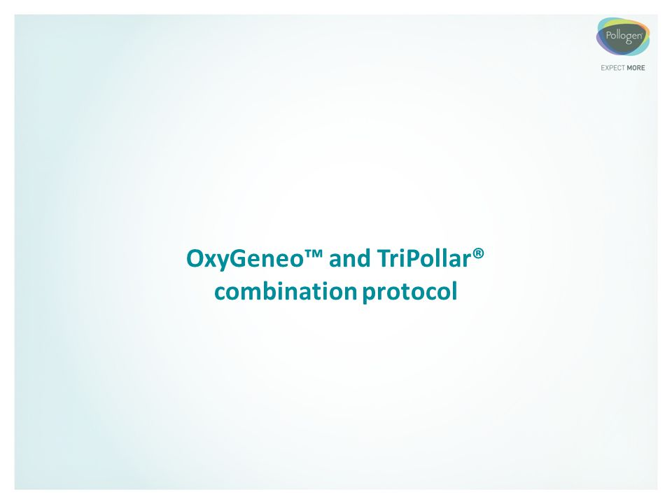 OxyGeneo™ and TriPollar® combination protocol