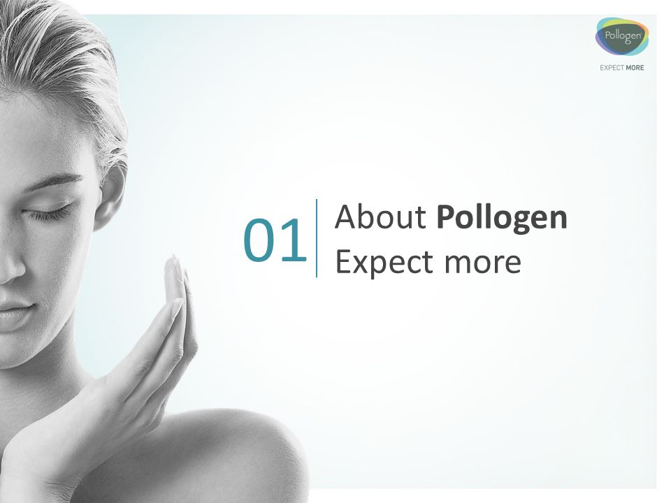 01 About Pollogen Expect more