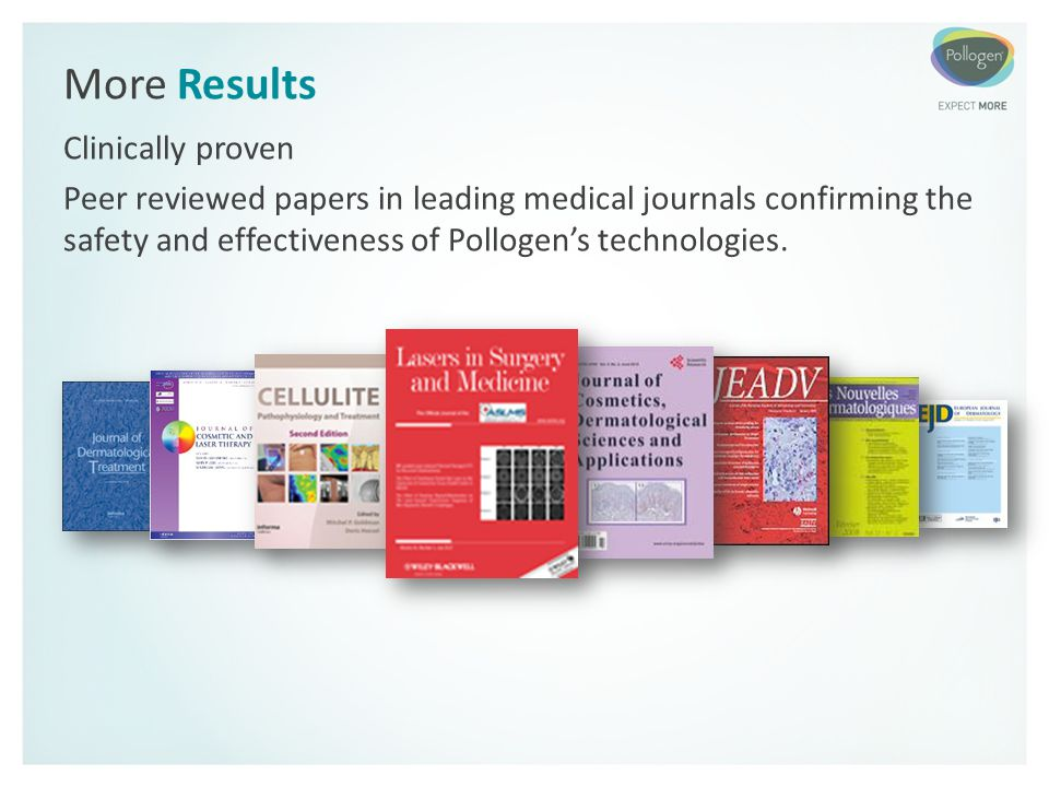 More Results Clinically proven Peer reviewed papers in leading medical journals confirming the safety and effectiveness of Pollogen's technologies.