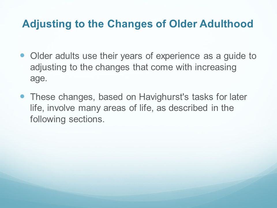 Adjusting to the Changes of Older Adulthood