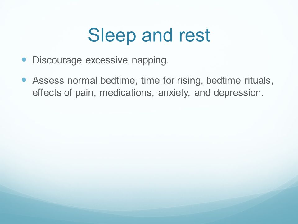 Sleep and rest Discourage excessive napping.
