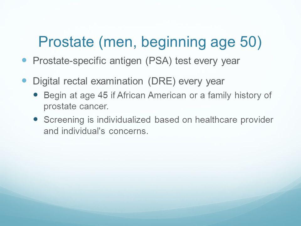 Prostate (men, beginning age 50)