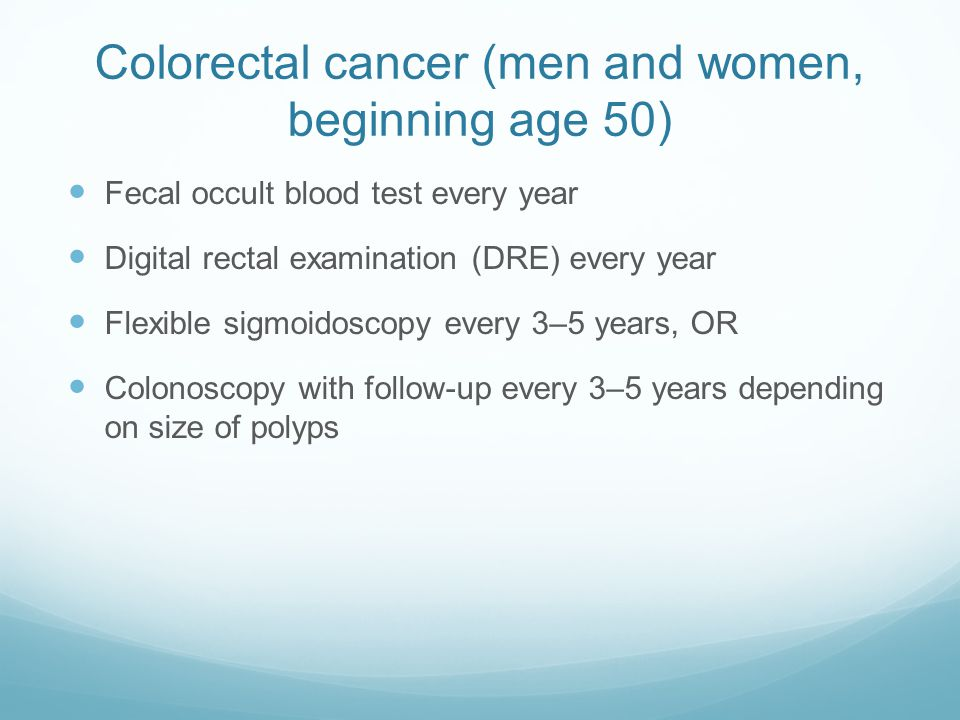 Colorectal cancer (men and women, beginning age 50)