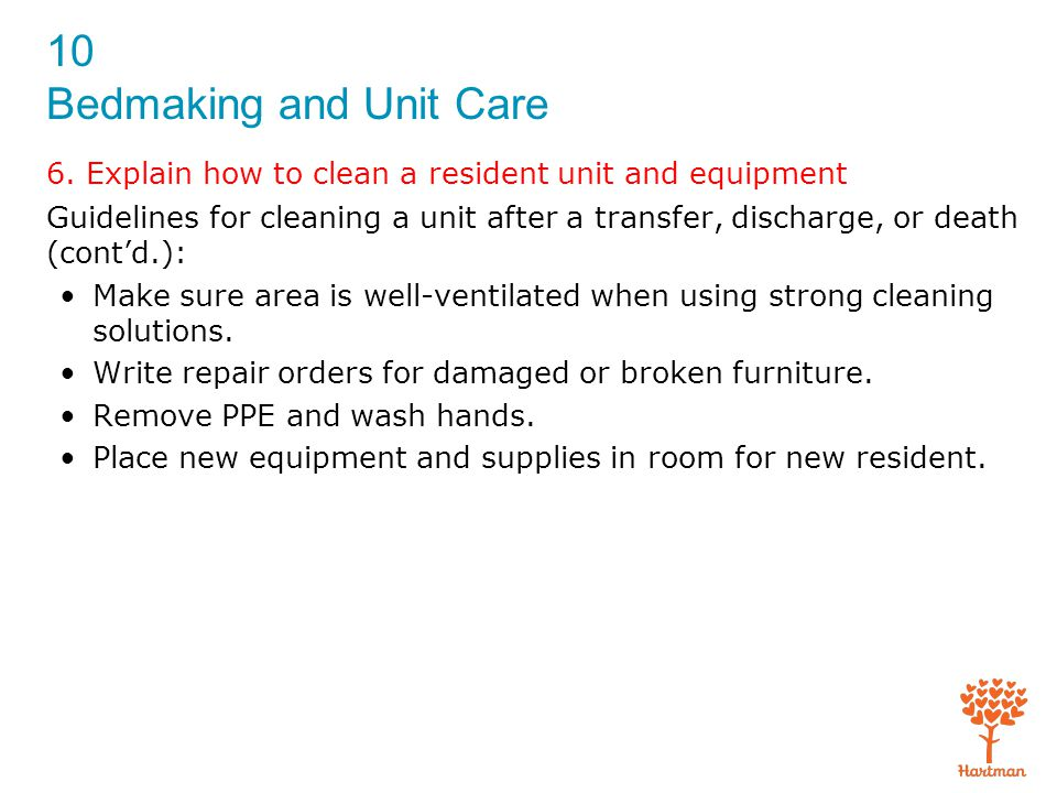 6. Explain how to clean a resident unit and equipment