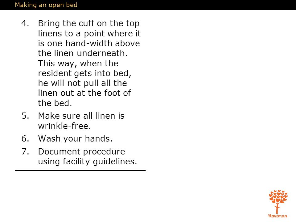 5. Make sure all linen is wrinkle-free. 6. Wash your hands.