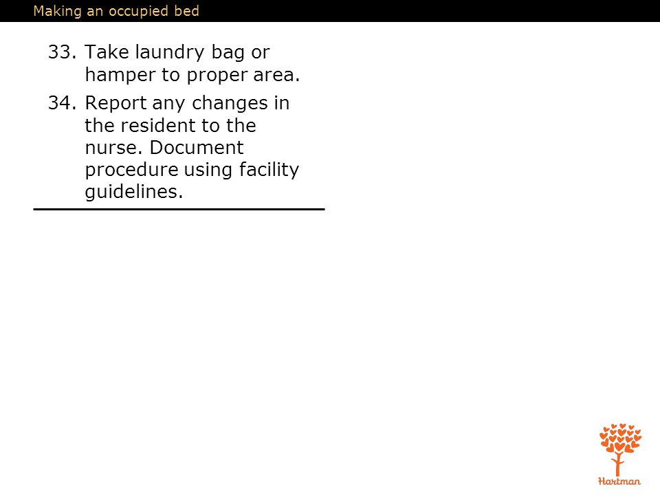 33. Take laundry bag or hamper to proper area.