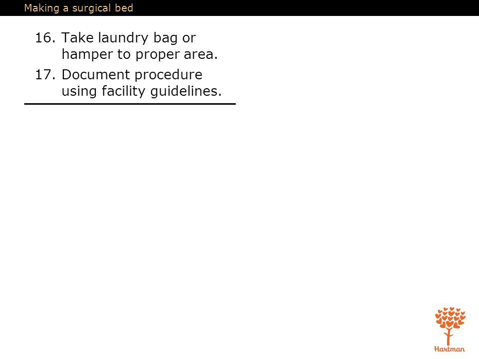 16. Take laundry bag or hamper to proper area.