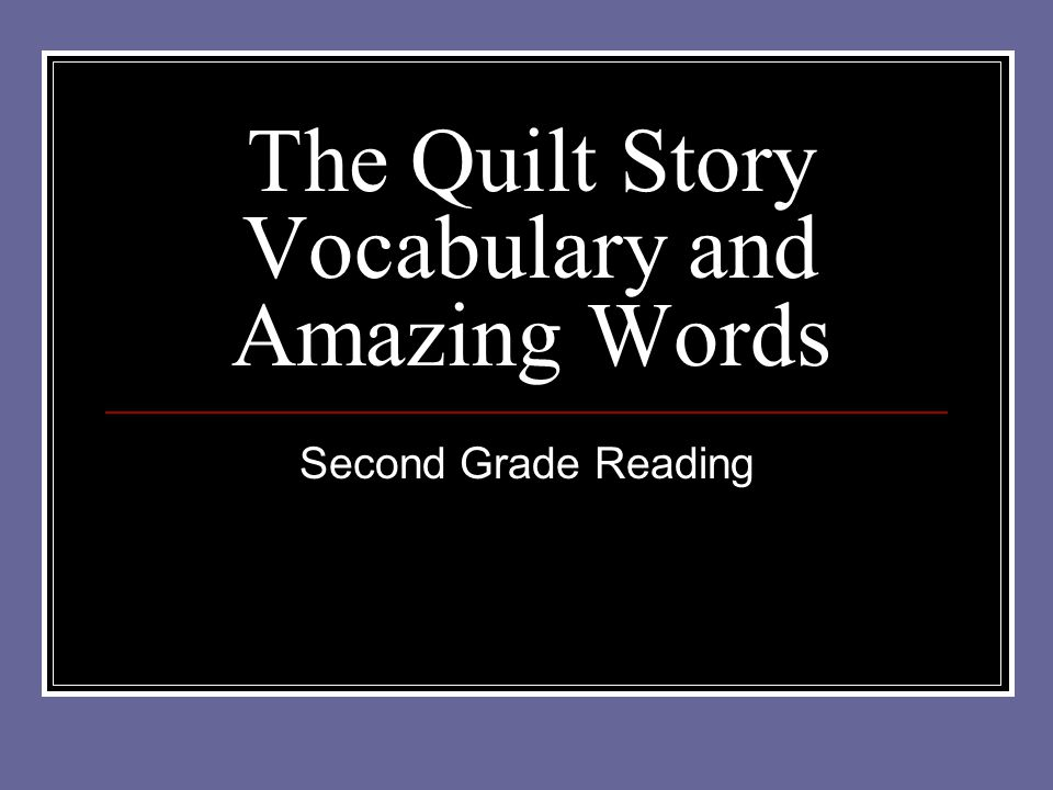 The Quilt Story Vocabulary and Amazing Words