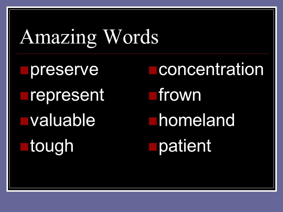 Amazing Words preserve represent valuable tough concentration frown