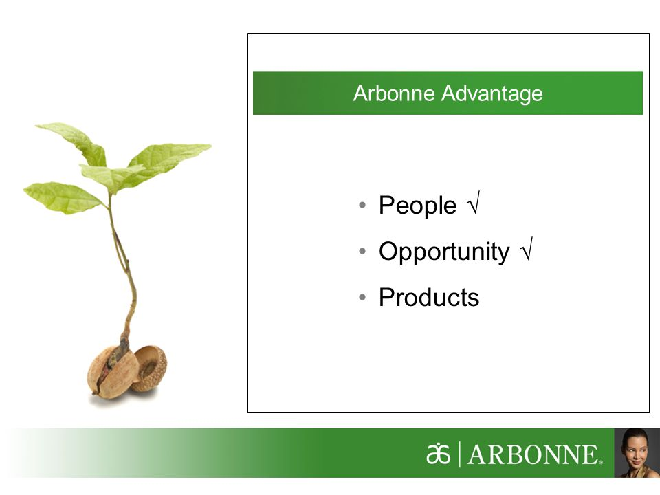 Arbonne Advantage People √ Opportunity √ Products