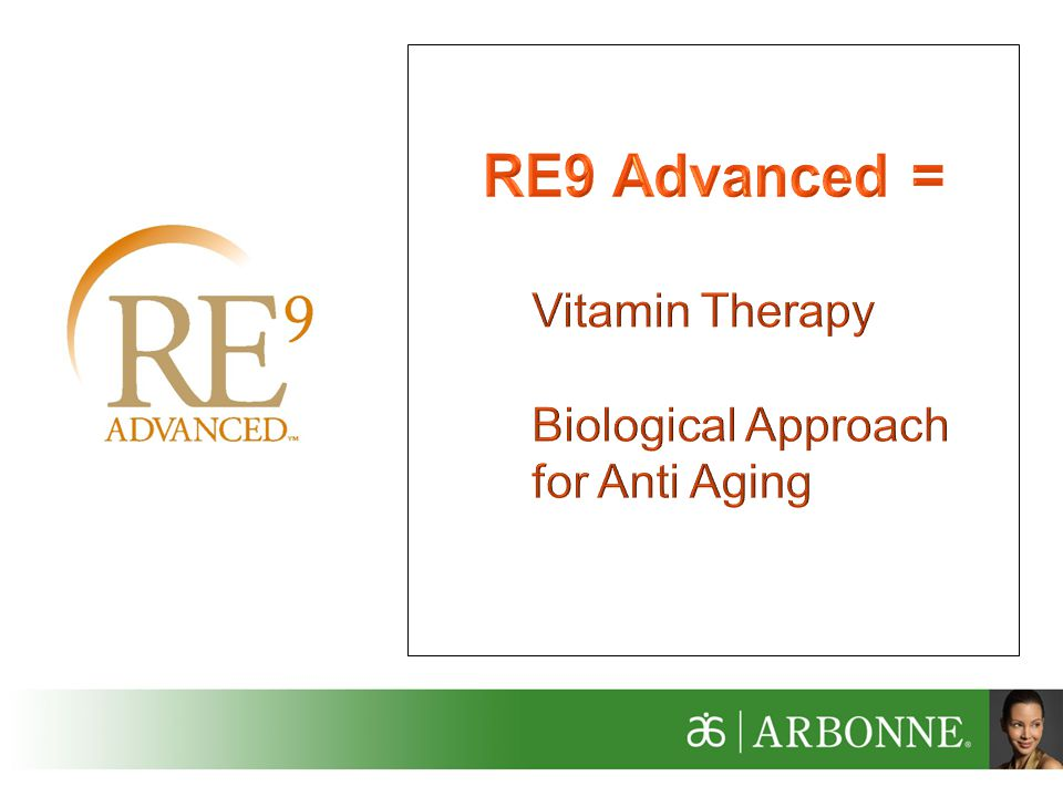RE9 Advanced = Vitamin Therapy Biological Approach for Anti Aging