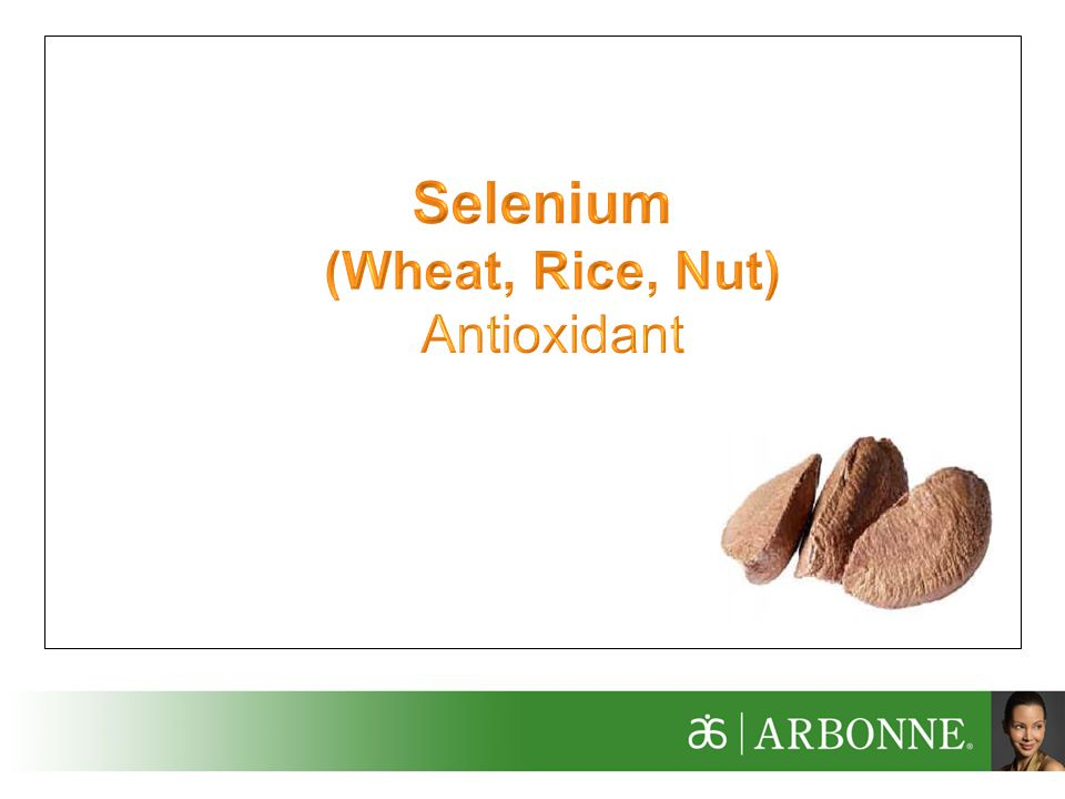Selenium (Wheat, Rice, Nut) Antioxidant