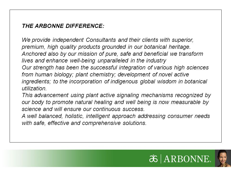 THE ARBONNE DIFFERENCE: