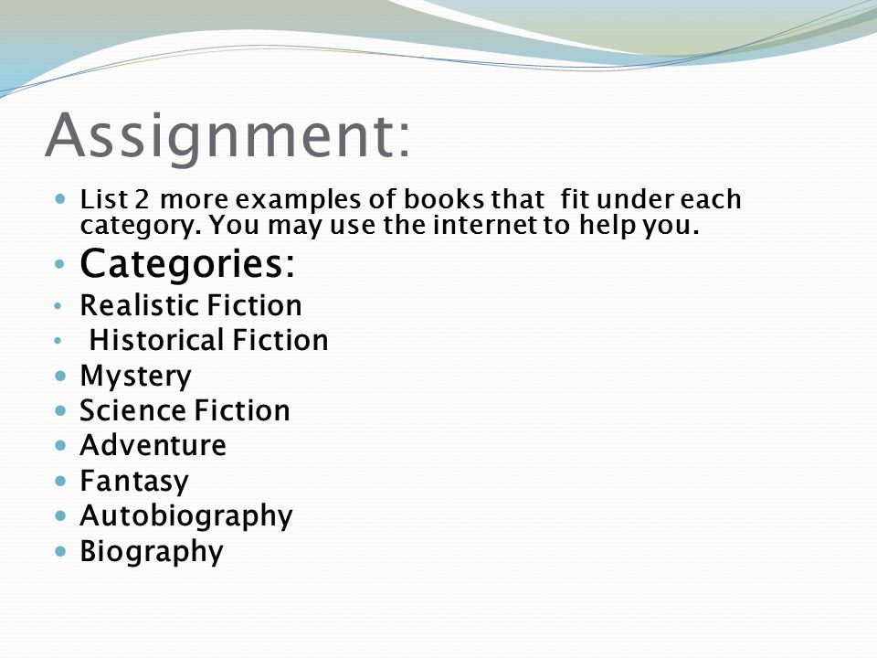 Assignment: Categories: Realistic Fiction Historical Fiction Mystery