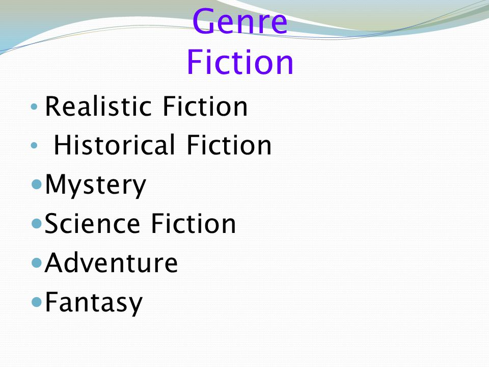 Genre Fiction Realistic Fiction Historical Fiction Mystery
