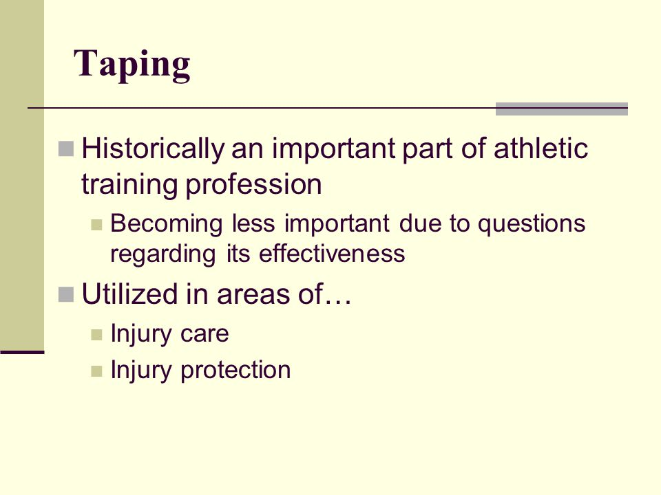 Taping Historically an important part of athletic training profession