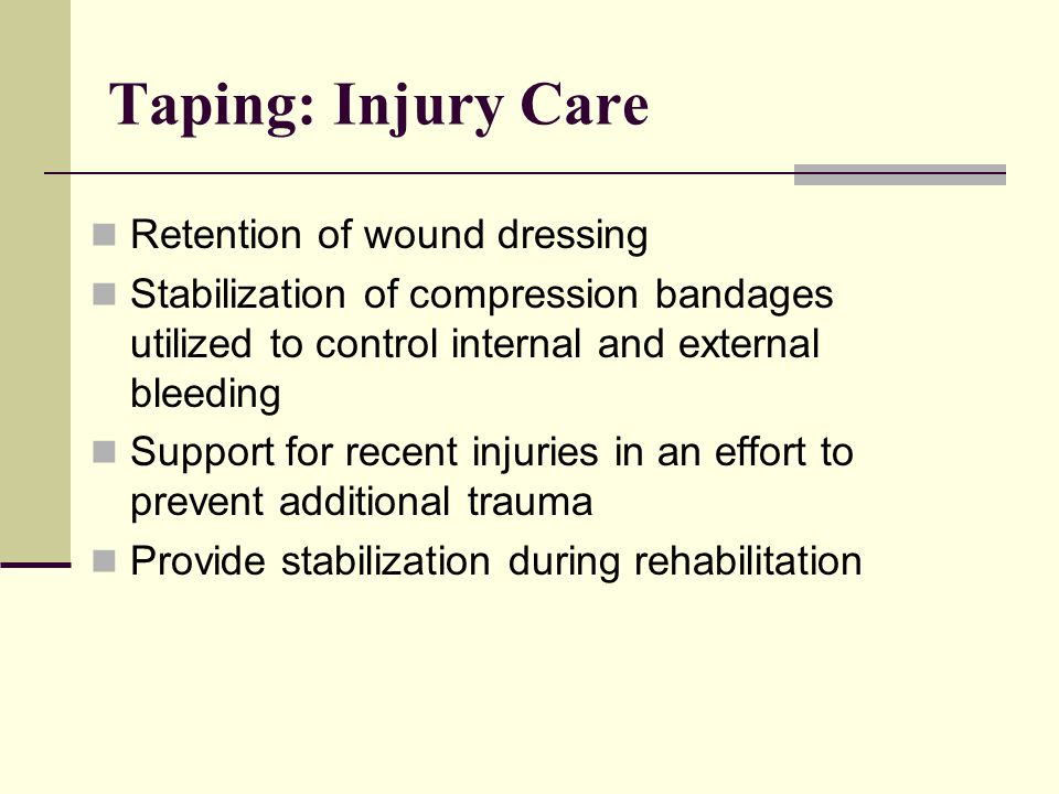 Taping: Injury Care Retention of wound dressing