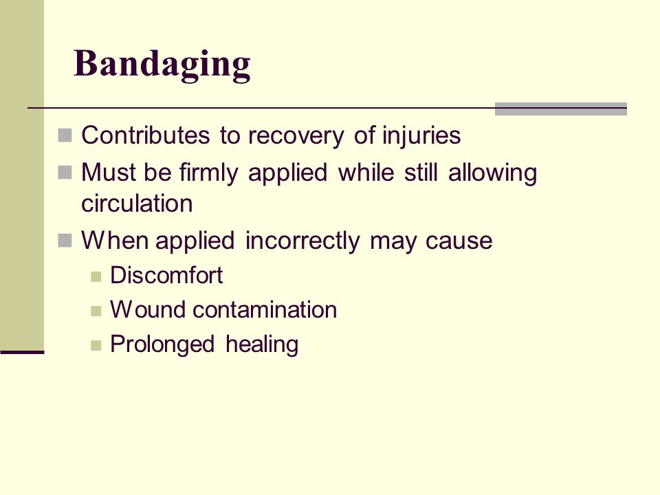 Bandaging Contributes to recovery of injuries