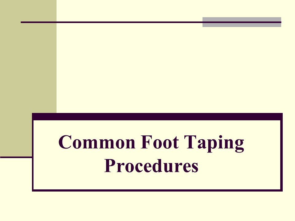Common Foot Taping Procedures