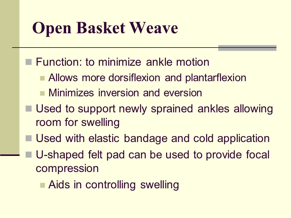 Open Basket Weave Function: to minimize ankle motion