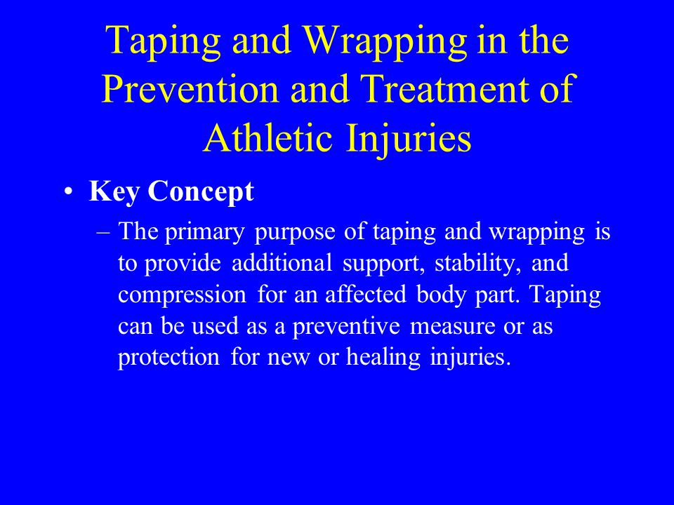 Taping and Wrapping in the Prevention and Treatment of Athletic Injuries
