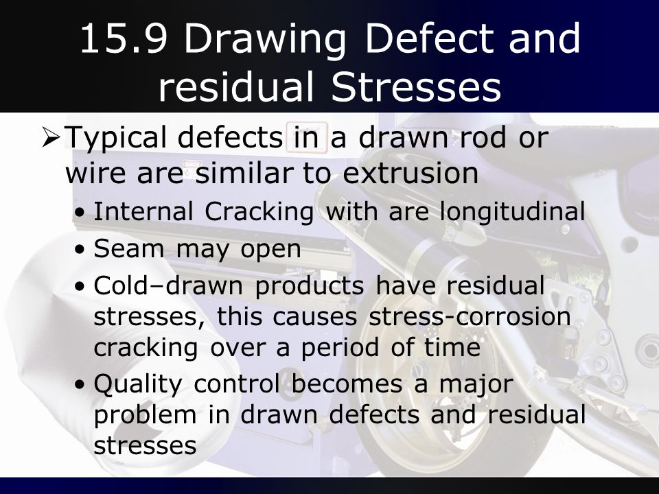 15.9 Drawing Defect and residual Stresses
