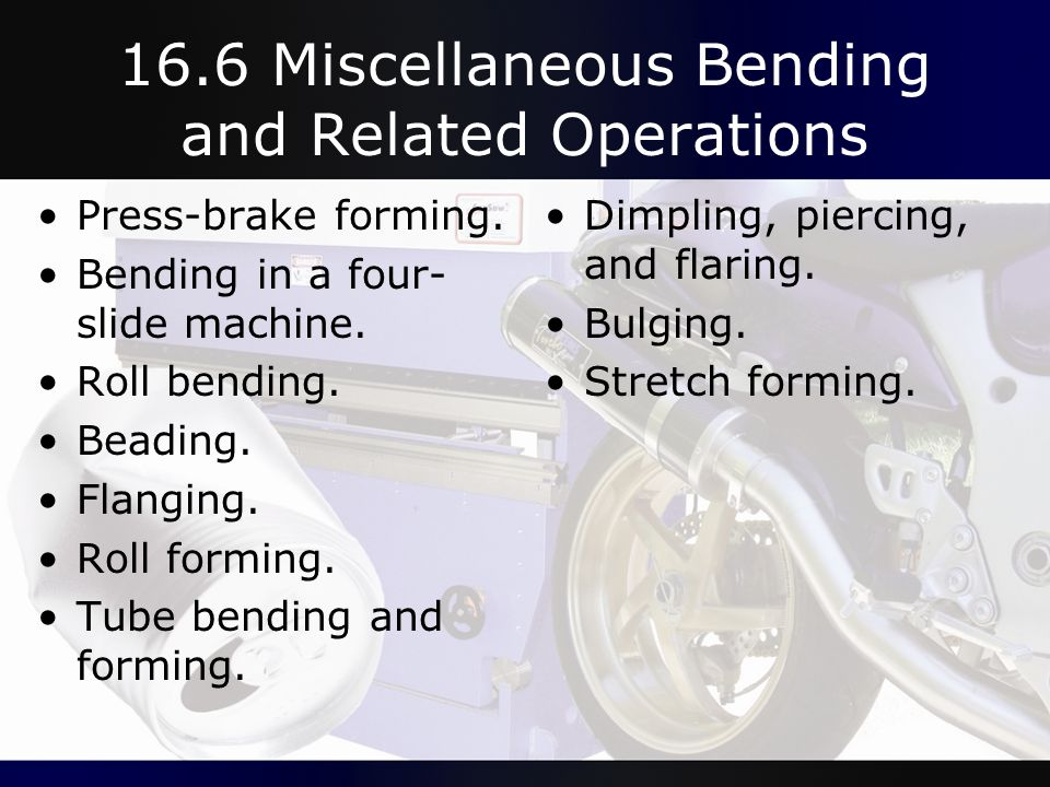 16.6 Miscellaneous Bending and Related Operations