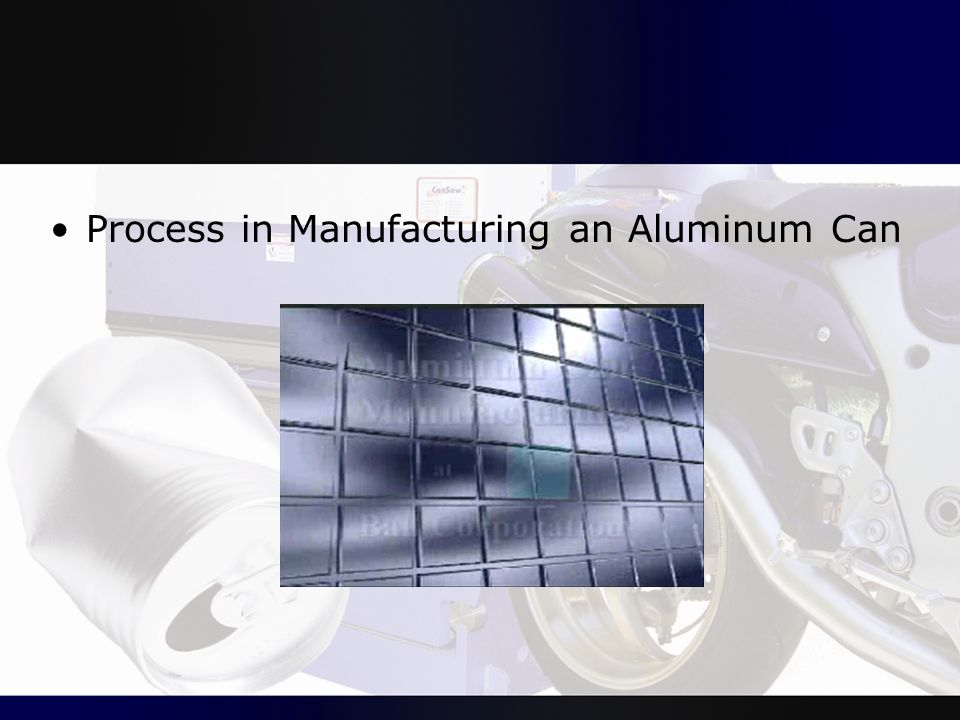 Process in Manufacturing an Aluminum Can