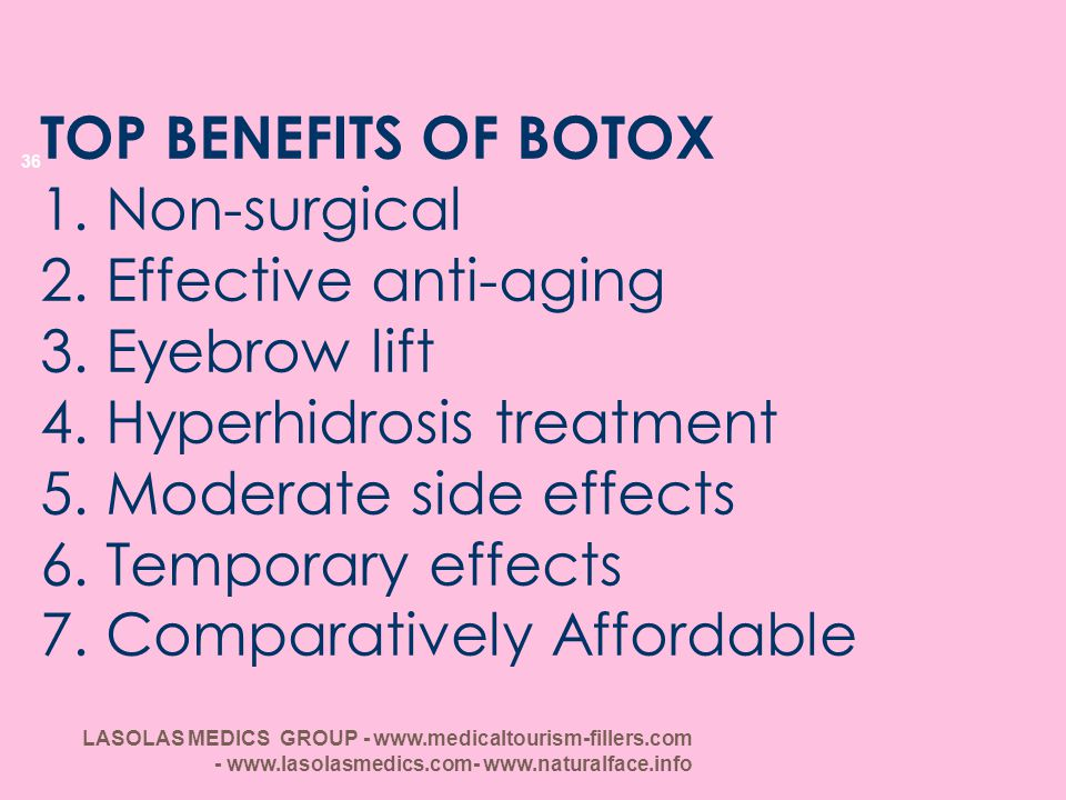 TOP BENEFITS OF BOTOX 1. Non-surgical 2. Effective anti-aging 3
