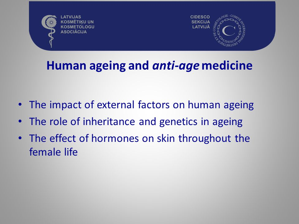 Human ageing and anti-age medicine