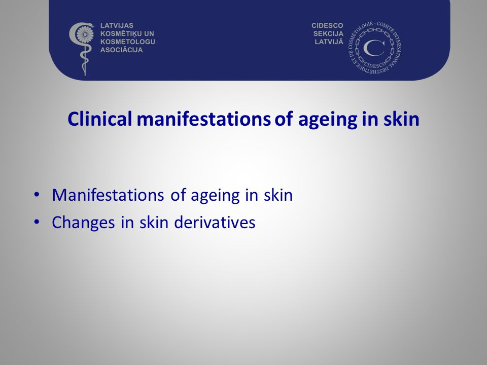 Clinical manifestations of ageing in skin