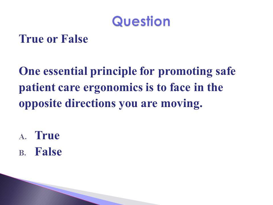 Question True or False One essential principle for promoting safe