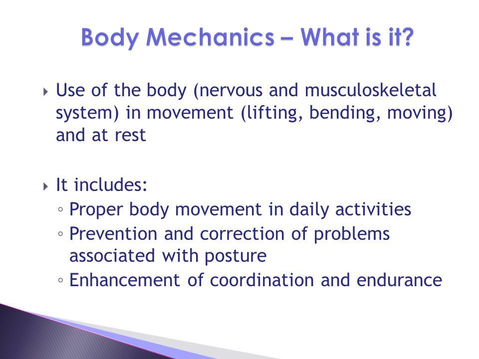 Body Mechanics – What is it
