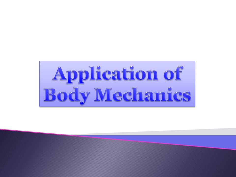 Application of Body Mechanics
